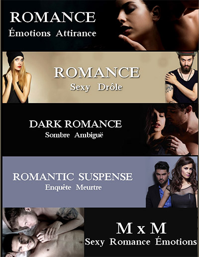 Romances - Emotions, Attirance, Sexy, Drôle, Dark Romance, Romantic Suspense, MxM