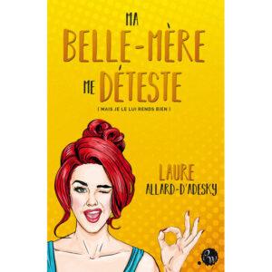 Couverture_Ma_belle-mere_me_deteste-Laure_Allard_d_Adesky-Plumes_du_Web-Ebook
