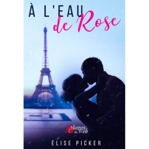 <span class='titre'>À l'eau de Rose</span> - <span class='auteur'>Élise Picker</span> - <span class='type_produit'>E-book</span> 88