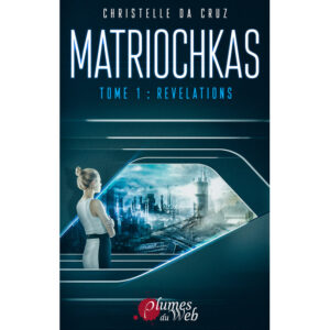<span class='titre'>Matriochkas</span> - <span class='sous_titre'>Tome 1 : Révélations</span> - <span class='auteur'>Christelle Da Cruz</span> - <span class='type_produit'>E-book</span> 81