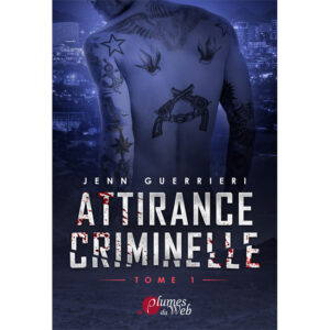 Couverture_Attirance_Criminelle_Tome_1-Jenn_Guerrieri-Plumes_du_Web-Ebook
