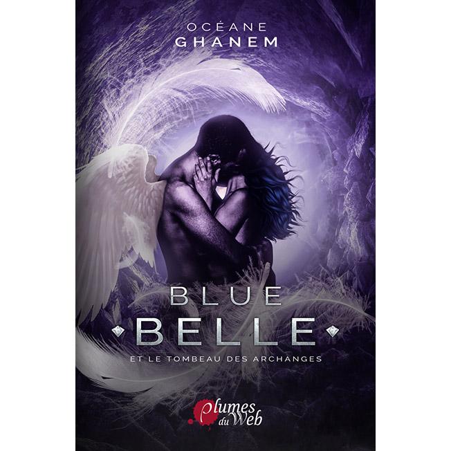 <span class='titre'>Blue Belle</span> - <span class='sous_titre'>et le tombeau des archanges</span> - <span class='auteur'>Océane Ghanem</span> - <span class='type_produit'>E-book</span> 1