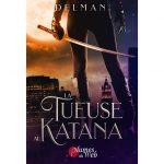 <span class='titre'>La Tueuse au Katana</span> - <span class='auteur'>Delman</span> - <span class='type_produit'>E-book</span> 3