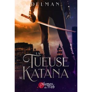 Couverture_La_Tueuse_Au_Katana-Delman-Plumes_du_Web-Ebook