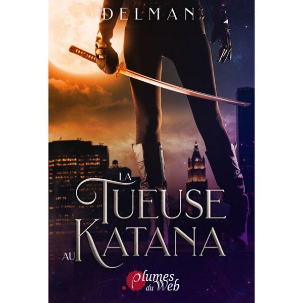 <span class='titre'>La Tueuse au Katana</span> - <span class='auteur'>Delman</span> - <span class='type_produit'>E-book</span> 2