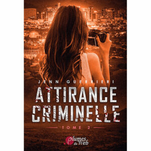 Couverture_Attirance_Criminelle_Tome_2-Jenn_Guerrieri-Plumes_du_Web-Ebook