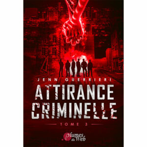 Couverture_Attirance_Criminelle_Tome_3-Jenn_Guerrieri-Plumes_du_Web-Ebook