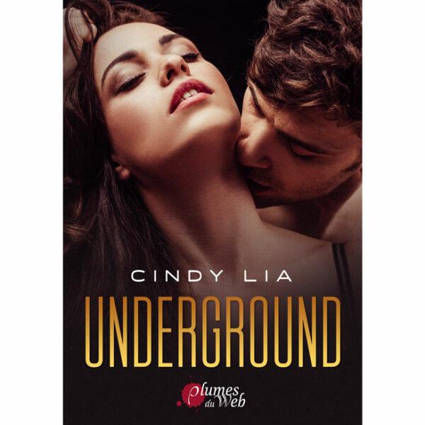 <span class='titre'>Underground</span> - <span class='auteur'>Cindy Lia</span> - <span class='type_produit'>E-book</span> 2