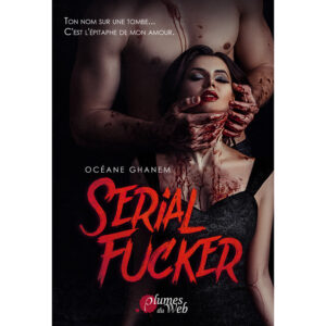 Serial-Fucker-Oceane-Ghanem-Plumes-du-Web-Ebook