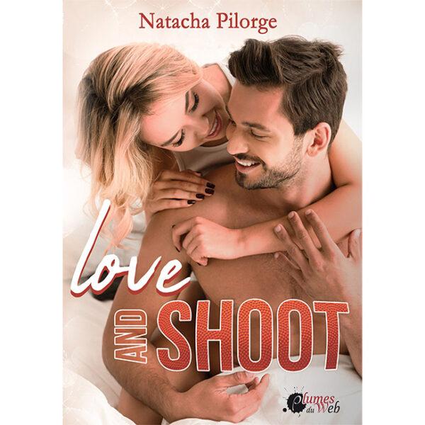 <span class='titre'>Love and Shoot</span> - <span class='auteur'>Natacha Pilorge</span> - <span class='type_produit'>E-book</span> 2