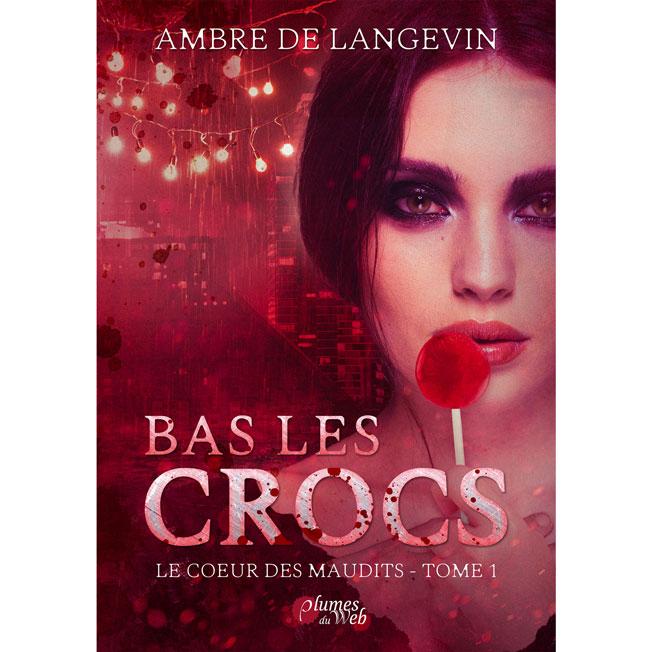 <span class='titre'>Bas les Crocs</span> - <span class='sous_titre'>Le Coeur des Maudits 1</span> - <span class='auteur'>Ambre de Langevin</span> - <span class='type_produit'>E-book</span> 1