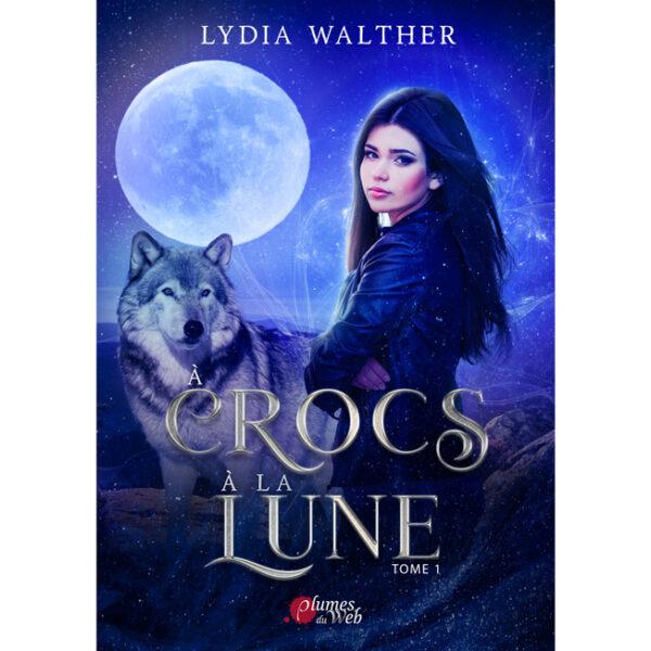 <span class='titre'>À Crocs à la Lune</span> - <span class='sous_titre'>Tome 1</span> - <span class='auteur'>Lydia Walther</span> - <span class='type_produit'>E-book</span> 2