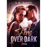 <span class='titre'>Fire over Dark</span> - <span class='auteur'>G.H. David</span> - <span class='type_produit'>E-book</span> 3