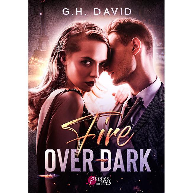 <span class='titre'>Fire over Dark</span> - <span class='auteur'>G.H. David</span> - <span class='type_produit'>E-book</span> 1