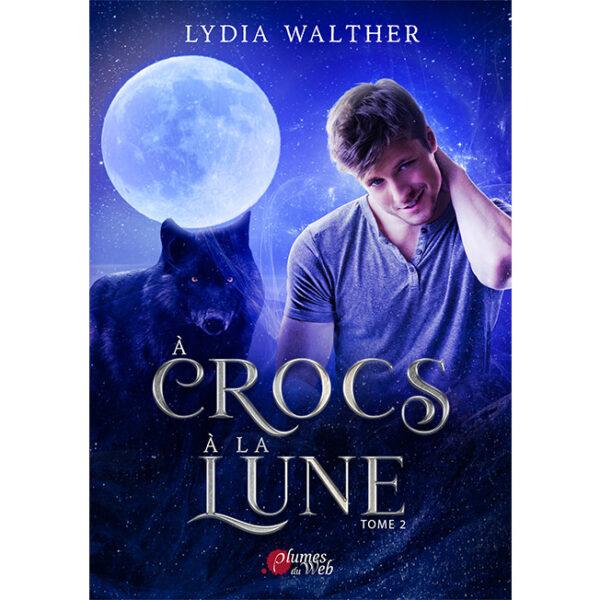 <span class='titre'>À Crocs à la Lune</span> - <span class='sous_titre'>Tome 2</span> - <span class='auteur'>Lydia Walther</span> - <span class='type_produit'>E-book</span> 2