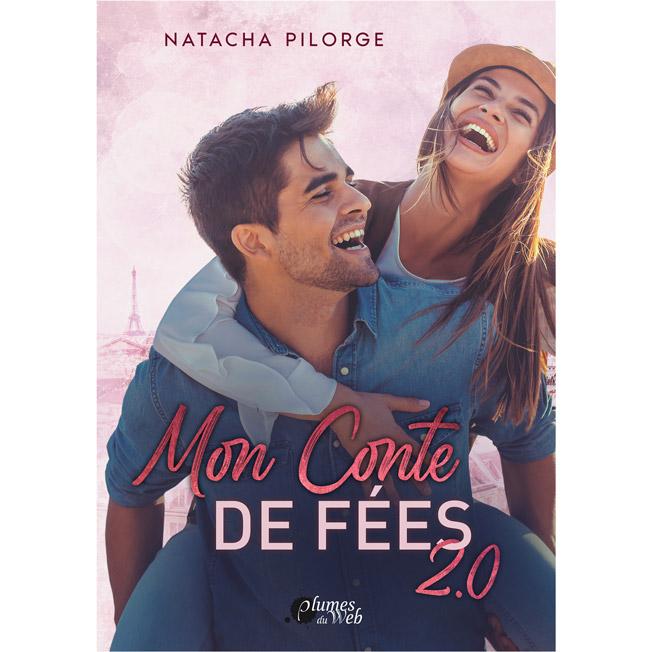 Mon Conte de Fées 2.0 - Natacha Pilorge - E-book 1